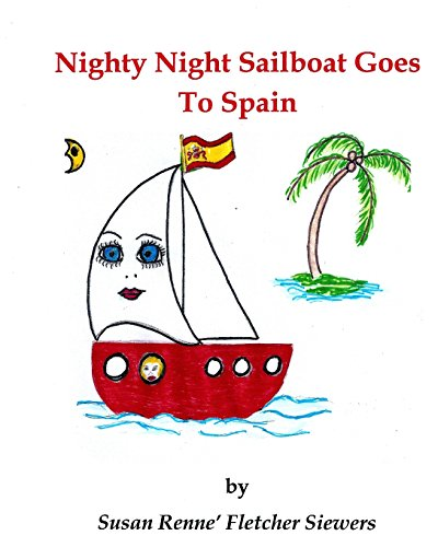 Nighty Night Sailboat Goes to Spain: Volume 2