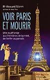 Voir Paris et Mourir: Une expérience aux frontières de la mort, de l'enfer au paradis. (French Edition)