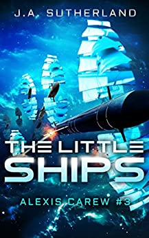 The Little Ships (Alexis Carew Book 3) (English Edition)