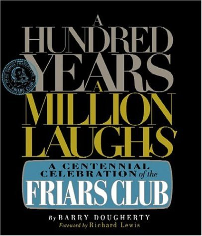 A Hundred Years, a Million Laughs: A Centennial Celebration of the Friars Club by Barry Dougherty (2004-07-01)