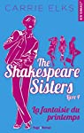 The Shakespeare sisters, tome 4 : La fantaisie du printemps par Elks