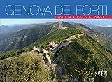 Genova dei forti. Liguria a volo di drone. Ediz. illustrata
