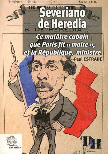 """Severiano de Heredia : Ce mulâtre cubain que Paris fit """"maire"""" et la République, ministre"""