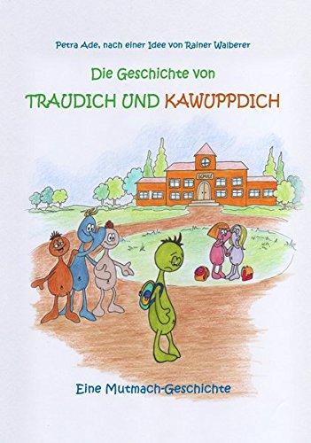 Die Geschichte von Traudich und Kawuppdich: Ein Buch über Außenseiter, Freundschaft und Mut