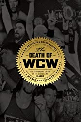 Death of Wcw, The : 10th Anniversary of the Bestselling Classic - Revised and Expanded