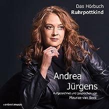 """Andrea Jürgens """"Ruhrpottkind"""": Ein Hörbuch über die letzten Jahre (2010 - 2017) einer der beliebtesten Schlagersängerinnen Deutschlands (Digipak-Version)"""