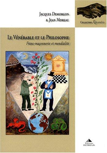 Le vénérable et le philosophe : Franc-maçonnerie et mondialité