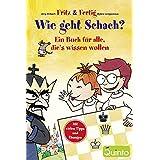 Fritz und Fertig: Wie geht Schach?: Ein Buch für alle, die's wissen wollen (Fritz & Fertig)