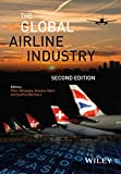 The Global Airline Industry (Aerospace Series (PEP))