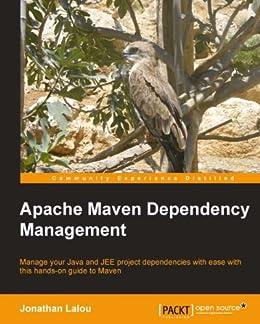 Apache Maven Dependency Management by [Lalou, Jonathan]
