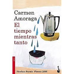 El tiempo mientras tanto (Novela y Relatos) Finalista Premio Planeta 2010