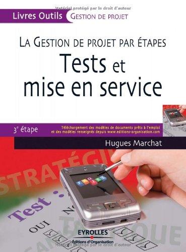 Tests et mise en service: La gestion de projet par étapes