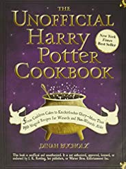 The Unofficial Harry Potter Cookbook: From Cauldron Cakes to Knickerbocker Glory--More Than 150 Magical Recipe