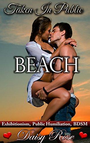 , Public Humiliation, BDSM (Taken In Public Book 5) (English Edition) (Black Und White Beach)