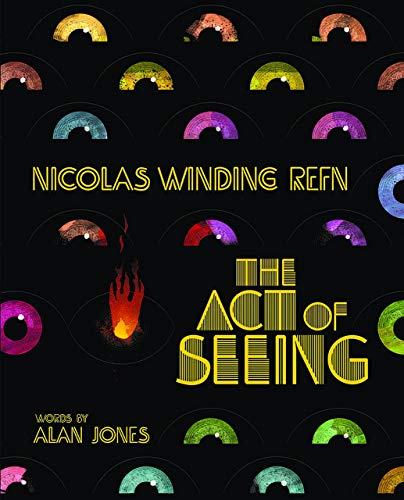 Poster Maker (Nicolas Winding Refn: The Act Of Seeing: Vintage American Movie Posters Through the Eyes of a Fearless Dreamer)