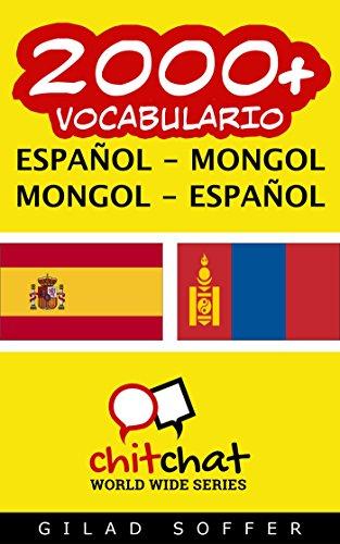 2000+ Español - Mongol Mongol - Español Vocabulario (ChitChat WorldWide)