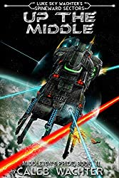 Up The Middle (Spineward Sectors- Middleton's Pride Book 2) (English Edition)