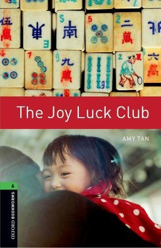Stage 6. The Joy Luck Club (Oxford Bookworms)