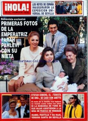 HOLA [No 2490] du 30/04/1992 - LOS REYES DE ESPANA INAUGURARON LA EXPOSICION UNIVERSAL DE SEVILLA - LA EMPERATRIZ FARAH PAHLEVI CON SU NIETA - STEFAN EDBERG EL TENISTA DE ORO SE CASO CON ANETTE - LA DUQUESA DE YORK NI SUS HIJAS ASISTERON A LA MISA DE PASCUA DE WINDSOR - ISABEL PANTOJA Y SU HIJO - SEMANA SANTA EN SEVILLA