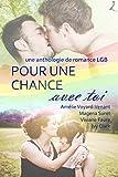 Pour une chance avec toi: une anthologie de romance LGB (French Edition)