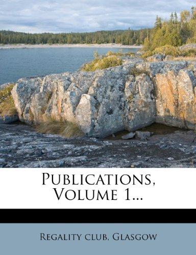 Publications, Volume 1...