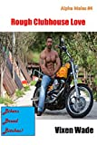 Alpha Males #4 Rough Clubhouse Love: Gay Bikers Breed Sissy Crossdresing Bottoms...HARDCORE! (English Edition)