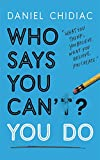 #3: Who Says You Can't? You Do