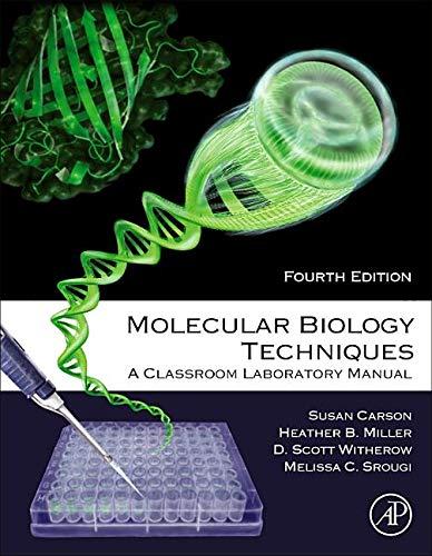 Molecular Biology Techniques: A Classroom Laboratory Manual