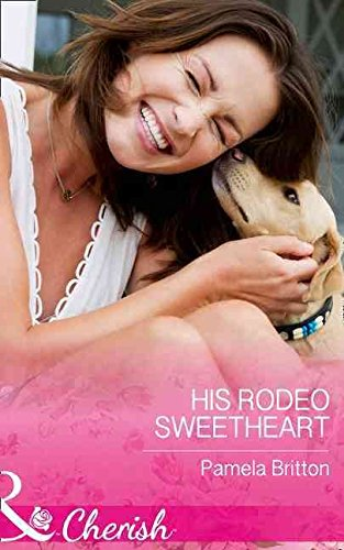 [His Rodeo Sweetheart] (By (author) Pamela Britton) [published: February, 2016]