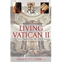 Living Vatican II: The 21st Council for the 21st Century