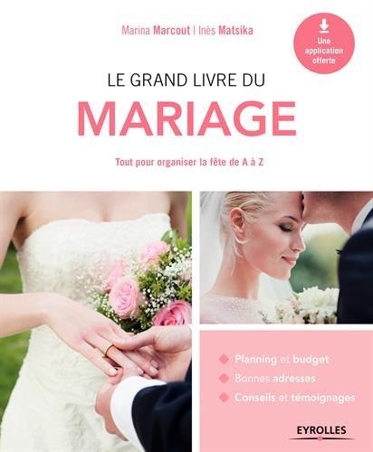 Le grand livre du mariage: Tout pour org...