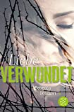 Liebe verwundet (German Edition)