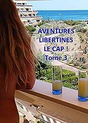Aventures libertines, le Cap ! Tome 3