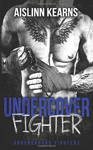 Undercover Fighter: (Underground Fighters #3)