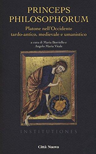 Princeps philosophorum. Platone nell'Occidente tardo-antico, medievale e umanistico: 1