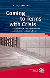 Coming to Terms with Crisis: Disorientation and Reorientation in the Novels of Ian McEwan (Anglistische Forschungen)
