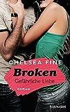 Broken - Gefährliche Liebe: Roman (Finding Fate, Band 1)