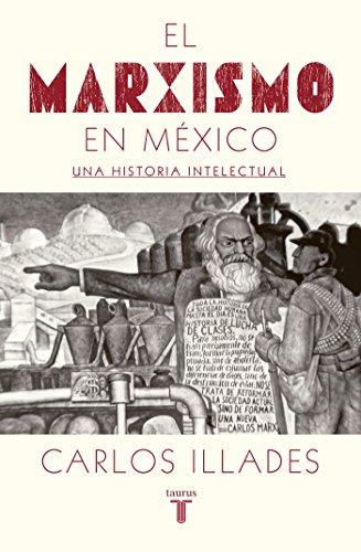 El marxismo en México: Una historia intelectual