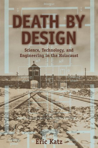 Death by Design: Science, Technology, and Engineering in Nazi Germany by Eric Katz (2005-12-31)