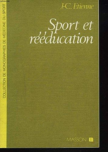 Sport et rééducation par Jean-Claude Etienne