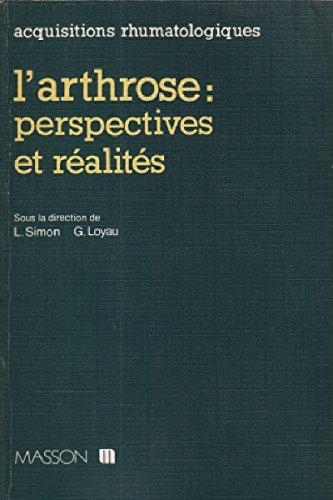 L'arthrose / perspectives et réalités