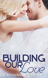 Building Our Love (The Griffin Brothers Series Book 2)