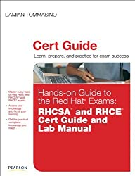 Hands-on Guide to the Red Hat Exams: RHCSA and RHCE Cert Guide and Lab Manual by Damian Tommasino (2011-05-01)