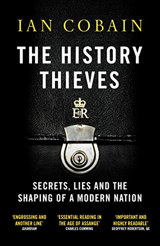 The History Thieves: Secrets, Lies and the Shaping of a Modern Nation thumbnail