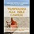 TRASFERIRSI ALLE CANARIE. La guida per mollare tutto e cambiare vita a Tenerife, Gran Canaria, Fuerteventura, Lanzarote o nelle altre isole dell'arcipelago.