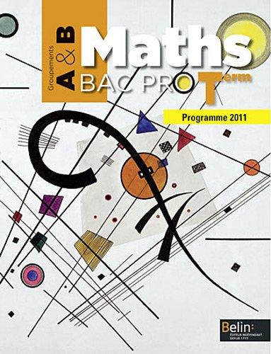 Maths Tle Bac pro : Groupements A & B, programme 2011