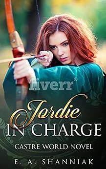 Jordie In Charge (A Castre World Novel Book 1) (English Edition) di [Shanniak, E. A.]