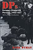 DPs: Europe's Displaced Persons, 1945-51: Europe's Displaced Persons, 1945-1951