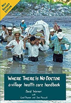 Where There Is No Doctor (English Edition) par [Werner, David, Thuman, Carol, Maxwell, Jane]