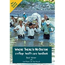 Where There Is No Doctor (English Edition)
